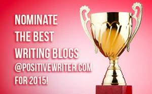 http://positivewriter.com/nominate-best-blogs-2015/