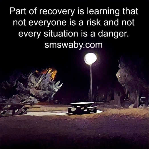 part-of-recovery-is-learning-that-not-everyone-is-a-risk-and-not-every-situation-is-a-danger-poster
