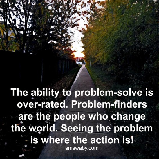 problem-solving-is-over-rated-try-problem-finding-instead_poster