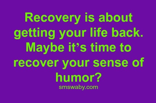 recovery-is-about-regaining-your-sense-of-humor