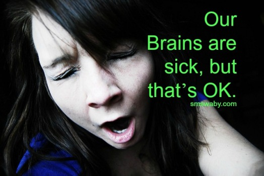 our-brains-are-sick-but-thats-ok_poster