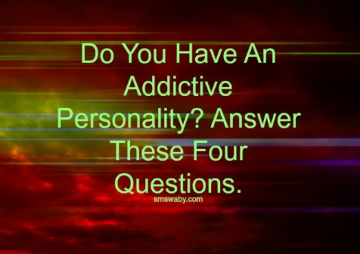 do-you-have-an-addictive-personality-answer-these-four-questions_poster