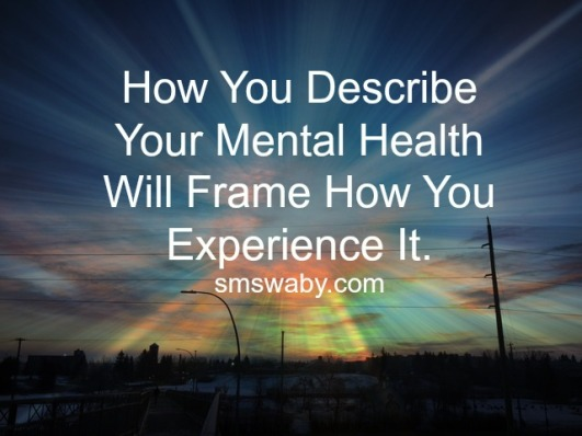 how-you-describe-your-mental-health-will-frame-how-you-experience-it_poster